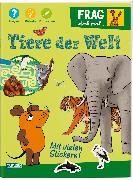 Cover-Bild zu Frag doch mal ... die Maus!: Tiere der Welt von Klose, Petra