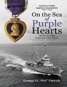 "Cover-Bild zu Patrick, George G. ""Pat"": On the Sea of Purple Hearts: My Story of the Forgotten War: Korea (eBook)"
