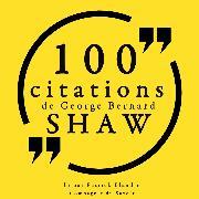 Cover-Bild zu Shaw, George Bernard: 100 citations de George Bernard Shaw (Audio Download)