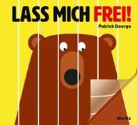 Cover-Bild zu George, Patrick: Lass mich frei!