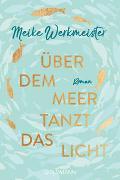 Cover-Bild zu Werkmeister, Meike: Über dem Meer tanzt das Licht