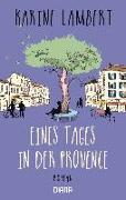 Cover-Bild zu Lambert, Karine: Eines Tages in der Provence