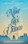 Cover-Bild zu Lambert, Karine: Now Let's Dance (eBook)