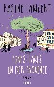 Cover-Bild zu Lambert, Karine: Eines Tages in der Provence (eBook)