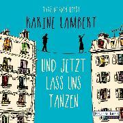 Cover-Bild zu Lambert, Karine: Und jetzt lass uns tanzen (Audio Download)