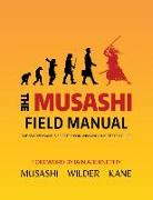 Cover-Bild zu Kane, Lawrence A.: The Musashi Field Manual: The Sword Saint's Secrets for Winning the Tests of Life