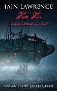 Cover-Bild zu Lawrence, Iain: Tom Tin und das Sträflingsschiff (eBook)
