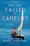 Cover-Bild zu Thornton, Stephanie Marie: And They Called It Camelot (eBook)
