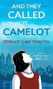 Cover-Bild zu Thornton, Stephanie Marie: And They Called It Camelot: A Novel of Jacqueline Bouvier Kennedy Onassis