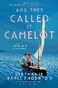 Cover-Bild zu Thornton, Stephanie Marie: And They Called It Camelot