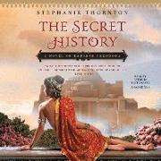 Cover-Bild zu Thornton, Stephanie Marie: The Secret History: A Novel of Empress Theodora