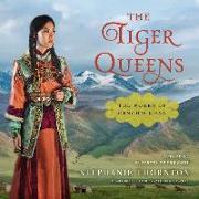 Cover-Bild zu Thornton, Stephanie Marie: The Tiger Queens Lib/E: The Women of Genghis Khan