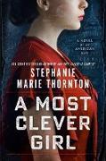 Cover-Bild zu Thornton, Stephanie Marie: A Most Clever Girl (eBook)