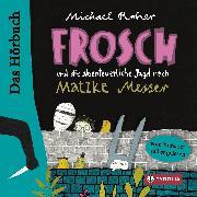 Cover-Bild zu Roher, Michael: Frosch und die abenteuerliche Jagd nach Matzke Messer (Audio Download)