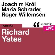 Cover-Bild zu Yates, Richard: Richard Yates - lit.COLOGNE live (Ungekürzt) (Audio Download)