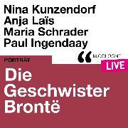 Cover-Bild zu Brontë, Charlotte: Die Geschwister Brontë - lit.COLOGNE live (Ungekürzt) (Audio Download)
