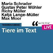 Cover-Bild zu Moor, Max: Tiere im Text - lit.COLOGNE live (Ungekürzt) (Audio Download)