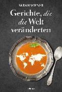 Cover-Bild zu Wiener, Sarah: Gerichte, die die Welt veränderten