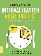 Cover-Bild zu Cavelius, Anna: Intervallfasten - aber richtig!