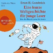 Cover-Bild zu Gombrich, Ernst H.: Eine kurze Weltgeschichte für junge Leser, Von der Renaissance bis heute (Audio Download)