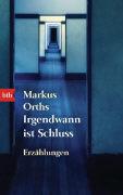 Cover-Bild zu Orths, Markus: Irgendwann ist Schluss -
