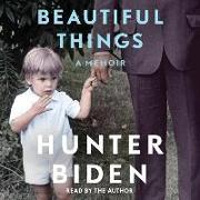 Cover-Bild zu Biden, Hunter: Beautiful Things: A Memoir