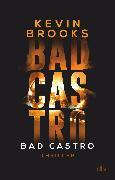Cover-Bild zu Brooks, Kevin: Bad Castro (eBook)