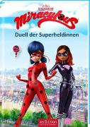 Cover-Bild zu Stratthaus, Bernd (Übers.): Miraculous - Duell der Superheldinnen (Miraculous 6)