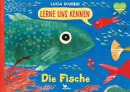 Cover-Bild zu Scuderi, Lucia: Lerne uns kennen - Die Fische