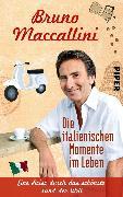Cover-Bild zu Maccallini, Bruno: Die italienischen Momente im Leben (eBook)
