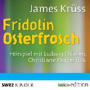 Cover-Bild zu Fridolin Osterfrosch (Audio Download) von Krüss, James