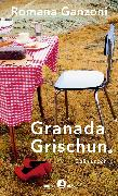 Cover-Bild zu Ganzoni, Romana: Granada Grischun (eBook)