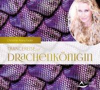 Cover-Bild zu Trancereise zur Drachenkönigin von Fader, Christine Arana