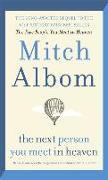 Cover-Bild zu The Next Person You Meet in Heaven von Albom, Mitch