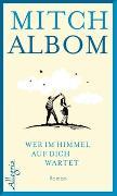 Cover-Bild zu Wer im Himmel auf dich wartet von Albom, Mitch