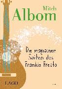 Cover-Bild zu Die magischen Saiten des Frankie Presto (eBook) von Albom, Mitch