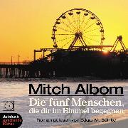 Cover-Bild zu Die fünf Menschen, die dir im Himmel begegnen (Ungekürzt) (Audio Download) von Albom, Mitch