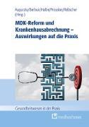 Cover-Bild zu MDK-Reform und Krankenhausabrechnung - Auswirkungen auf die Praxis (eBook) von Kübler, Agnes