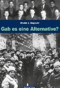 Cover-Bild zu Rogowin, Wadim S.: Gab es eine Alternative? (Gesamtausgabe) (eBook)