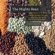 Cover-Bild zu Choate, Judith: The Mighty Bean: 100 Easy Recipes That Are Good for Your Health, the World, and Your Budget (Countryman Know How) (eBook)