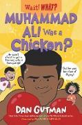 Cover-Bild zu Gutman, Dan: Muhammad Ali Was a Chicken? (Wait! What?) (eBook)