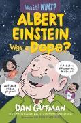Cover-Bild zu Gutman, Dan: Albert Einstein Was a Dope? (Wait! What?) (eBook)