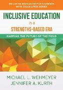Cover-Bild zu Wehmeyer, Michael L.: Inclusive Education in a Strengths-Based Era: Mapping the Future of the Field (Inclusive Education for Students with Disabilities) (eBook)