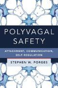 Cover-Bild zu Porges, Stephen W.: Polyvagal Safety: Attachment, Communication, Self-Regulation (IPNB) (eBook)
