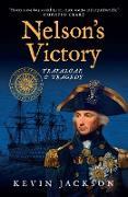 Cover-Bild zu Jackson, Kevin: Nelson's Victory: Trafalgar & Tragedy (eBook)