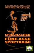 Cover-Bild zu Margil, Irene: Spielmacher - Sportkrimi (eBook)