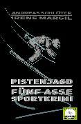 Cover-Bild zu Margil, Irene: Pistenjagd - Sportkrimi (eBook)