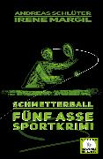 Cover-Bild zu Margil, Irene: Schmetterball - Sportkrimi (eBook)