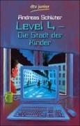 Cover-Bild zu Schlüter, Andreas: Level 4 - Die Stadt der Kinder