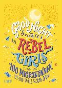 Cover-Bild zu Favilli, Elena: Good Night Stories for Rebel Girls - 100 Migrantinnen, die die Welt verändern